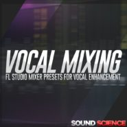 Vocal Enhancement – FL Studio Mixer Presets