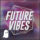Future Vibes – Volume 2.