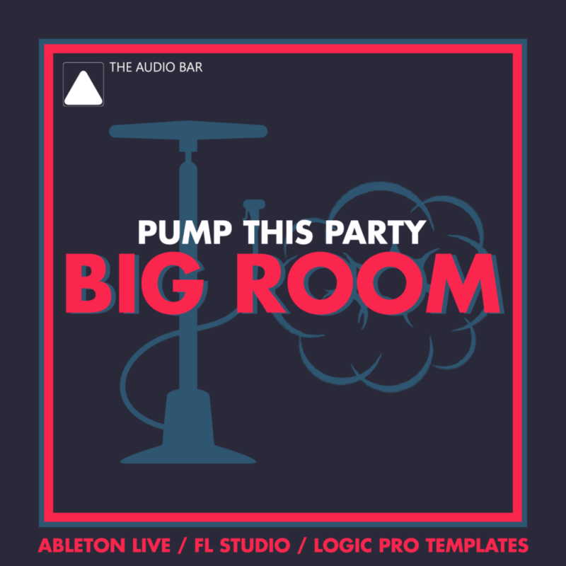 Pump This Party - Progressive House and Big Room House - Ableton ...