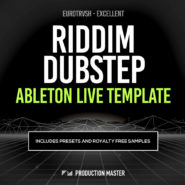 Eurotrvsh – Excellent (Riddim Dubstep Ableton Live Templates)