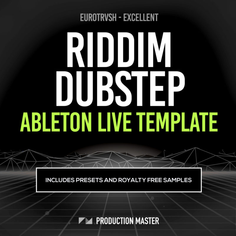 Production Master - Excellent (Riddim Dubstep Ableton Live Templates)