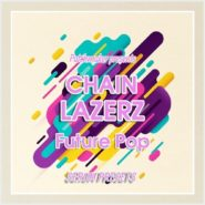 CHAINLAZERZ – Future Pop