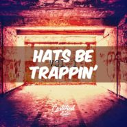 Hats Be Trappin Vol.1