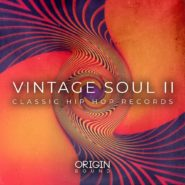 Vintage Soul II - Classic Hip Hop Records - Bantana Audio | Origin Sound proudly presents Vintage Soul II, a great addition to our constantly evolving and growing catalogue of libraries that are focussed on a vintage aesthetic whilst incorporating modern production techniques. Much like its predecessor you can expect to find a wealth of dusty drums, analogue bass loops, thick melody stacks, and much more.
