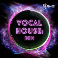 Catalyst Samples – Vocal Pop House (Ben)