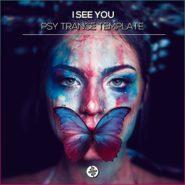 I See You – PsyTrance